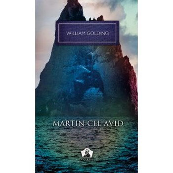 Martin cel avid - William Golding 978-973-124-861-5