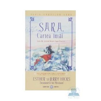 Sara cartea intai - Sara aflasecretul despre legea atractiei - Esther Si Jerry Hicks 973-88591-1-1
