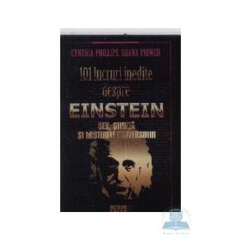 101 lucruri inedite despre Einstein - Cynthia Phillips 320870