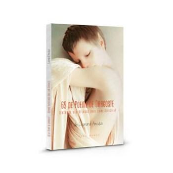 69 de poeme de dragoste. Extrase din atlasul unei lumi dificile (editia a 2-a)
