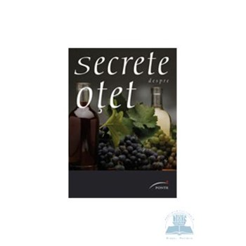 Secrete despre otet - Elisabeth Andreani, Francoise Maitre 503716
