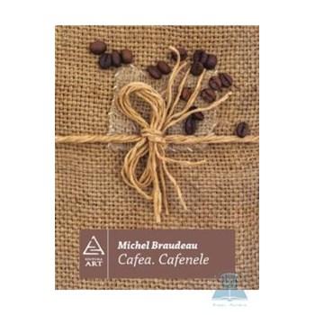 Cafea, cafenele - Michel Braudeau