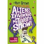 Aliens Invaded My Talent Show!, Paperback