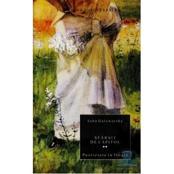 Sfarsit de capitol Vol. 2: Pustietate in floare - John Galsworthy