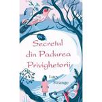 Secretul din Padurea Privighetorii - Lucy Strange, editura Rao
