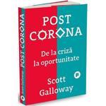 Post Corona. De la criza la oportunitate - Scott Galloway, editura Publica