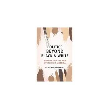 Politics beyond Black and White, editura Cambridge University Press