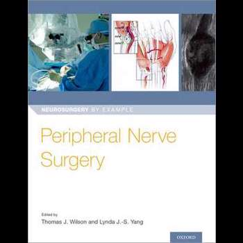 Peripheral Nerve Surgery (Neurosurgery by Example)
