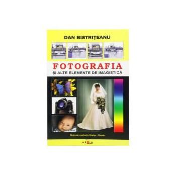 Fotografia si alte elemente de imagistica (Dicţionar explicativ Englez - Român) - Dan Bistriteanu
