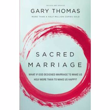 Sacred Marriage Participant's Guide: What If God Designed Marriage to Make Us Holy More Than to Make Us Happy', Paperback