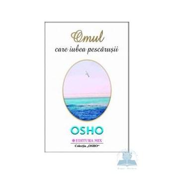 Omul care iubea pescarusii - Osho 973-8471-55-9