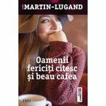 OAMENII FERICITI CITESC SI BEAU CAFEA AGNES MARTIN - LUGAND