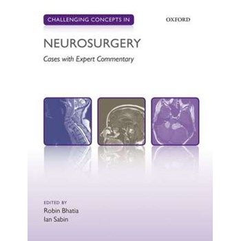 Challenging Concepts in Neurosurgery: Cases with Expert Commentary (Challenging Concepts)