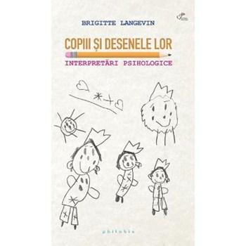 Copiii si desenele lor. Interpretari psihologice - Brigitte Langevin 614431