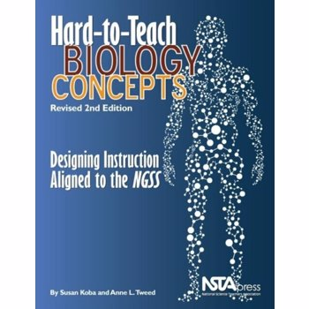 Hard-to-Teach Biology Concepts. Designing Instruction Aligned to the NGSS, Paperback