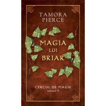 "Magia lui Briar. Seria ""Cercul de magie"" (Vol. 4)"