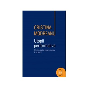 Utopii performative. Artisti radicali ai scenei americane in secolul 22 (ebook)
