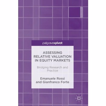 Assessing Relative Valuation in Equity Markets. Bridging Research and Practice, Hardback