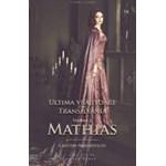 Ultima vrajitoare din Transilvania Vol. 2 Mathias - Cristina Nemerovschi 978-606-763-113-5