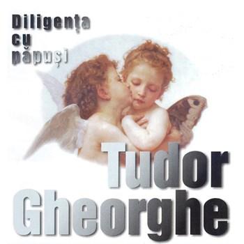 Tudor Gheorghe - Diligenta cu papusi