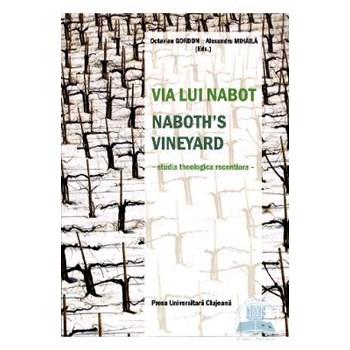 Via lui Nabot. Naboths vineyard - Octavian Gordon, Alexandru Mihaila