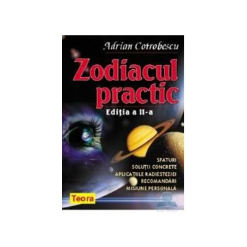Zodiacul practic - Adrian Cotrobescu - Ed. II 973-20-0705-2
