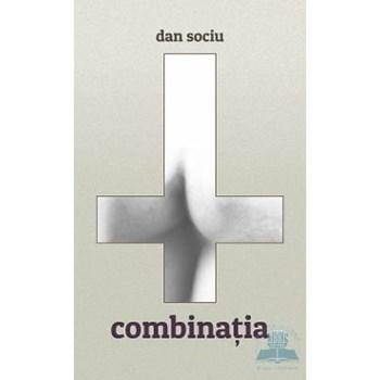 Combinatia - Dan Sociu 978-606-8342-18-4