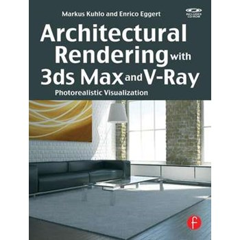 Architectural Rendering with 3ds Max and V-Ray (Focal Press)