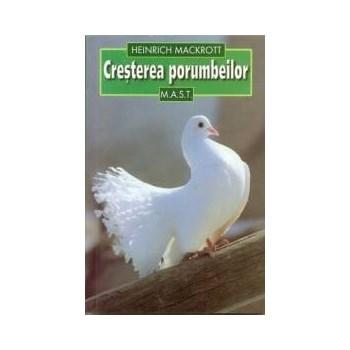 Cresterea porumbeilor - Heinrich Mackrott