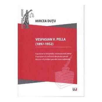 Vespasian V. Pella 91897-1952) - Mircea Dutu