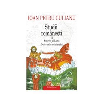 Studii Romanesti II: Soarele si luna. Otravurile admiratiei (ebook)