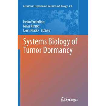 Systems Biology of Tumor Dormancy (Advances in Experimental Medicine and Biology, nr. 556)