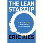 The Lean Startup: How Constant Innovation Creates Radically Successful Businesses (Cărți Lean in, Lean Manufacturing, Lean Six Sigma, Kaizen)