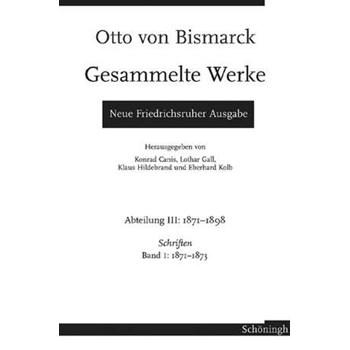 Otto von Bismarck - Gesammelte Werke. Neue Friedrichsruher Ausgabe
