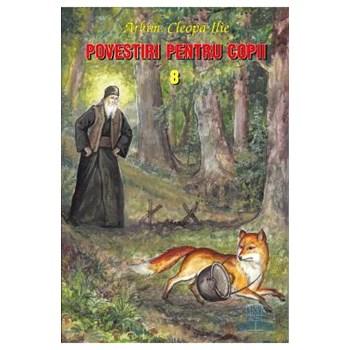 Povestiri pentru copii 8 - Cleopa Ilie 978-606-8217-05-5