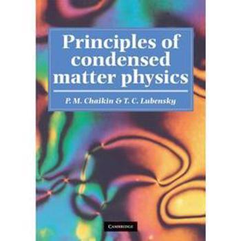 Principles of Condensed Matter Physics - P M Chaikin, editura Cambridge University Press