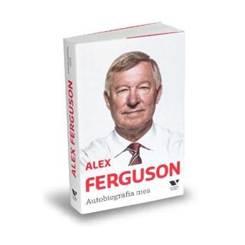 Alex Ferguson. Autobiografia mea