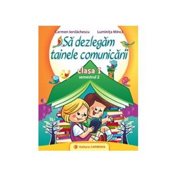 Sa Dezlegam Tainele Comunicarii Cls 1 Semestrul 2 - Carmen Iordachescu