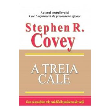 A treia cale - Stephen R. Covey