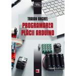 Programarea placii Arduino - 2017 - Traian Anghel