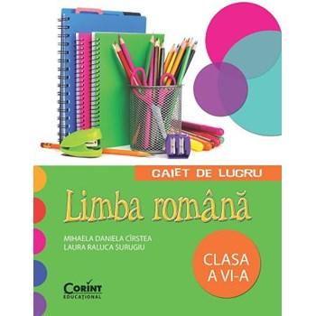 Romana clasa 6 caiet de lucru - Mihaela Daniela Cirstea, editura Corint