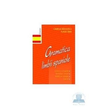 Gramatica limbii spaniole - Camelia Radulescu, Flavia Sima 317167