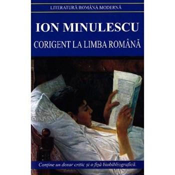 Corigent la Limba Romana ed.2013 - Ion Minulescu