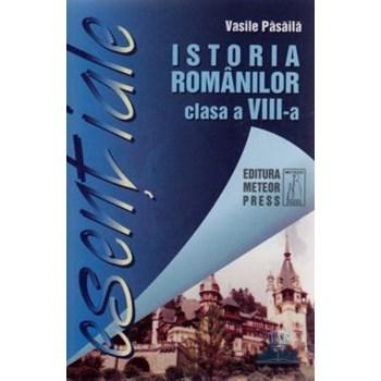 Esentiale istoria romanilor clasa a 8-a - Vasile Pasaila