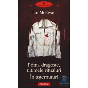 Prima dragoste, ultimele ritualuri. in asternuturi - Ian Mcewan 370766