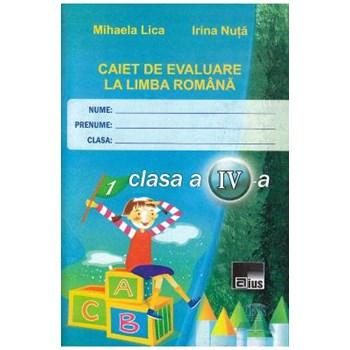 Romana cls 4 caiet de evaluare - Mihaela Lica, Irina Nuta