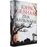 Ziua razbunarii - John Grisham, editura Rao
