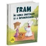 Fram in lumea emotiilor si a intunericului - Irina Forgaciu, editura Curtea Veche
