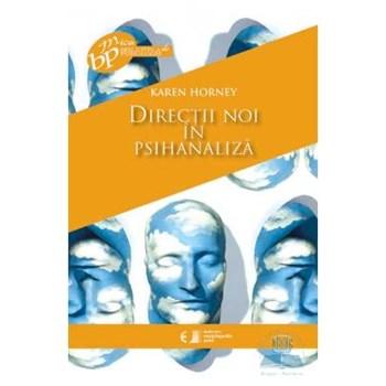 Directii noi in psihanaliza - Haren Horney