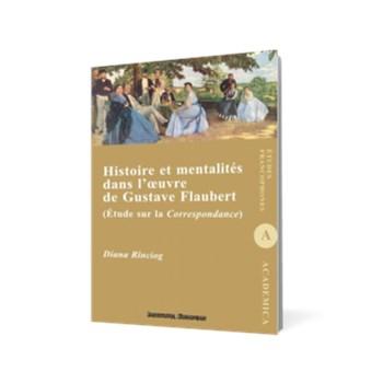 Histoire et mentalites dans l'oeuvre de Gustave Flaubert